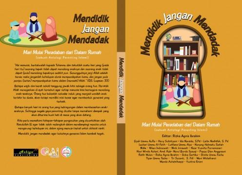 Memulai Pendidikan Karakter dari Rumah (Resensi Buku Antologi Parenting Islami Mendidik Jangan Mendadak)