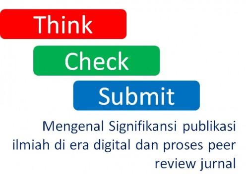 Mengenal Signifikansi publikasi ilmiah di era digital dan proses peer review jurnal